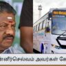 O Panneerselvam insists that buses should not charge more on festive days